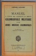 Manuel à L´usage Des Candidats Au Brevet Colombophile Militaire Et Des Jeunes Amateurs Colombophiles. Castagnet, 1950. - Animaux