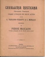 C1 MASCAGNI Livret CAVALLERIA RUSTICANA Opera LIBRETTO Chevalerie Rustique - Opern