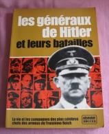 Les Generaux De Hitler Et Leur Batailles - - Histoire