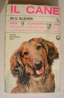 PFN/15 U.Klever IL CANE -RAZZE -ALLEVAMENTO -CURE Edizioni Mediterranee 1959/COLLIE/TERRIER - Animali Da Compagnia