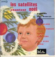 45T. LES SATELLITES Chantent NOEL.  Minuit Chretiens,  Mon Beau Sapin,  Noël Blanc,  Peuple Fidele. - Christmas Carols