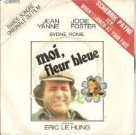 45T. Bande Sonore Originale Du Film : MOI FLEUR BLEUE Par SCHERRIE PAYNE. Jean YANNE, Jodie FOSTER, Sydne ROME. - Musique De Films