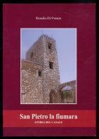 SICILIA PALERMO - CASTRONOVO DI SICILIA SAN PIETRO LA FIUMARA STORIA DEL CASALE - Storia, Biografie, Filosofia