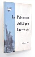 La Louvière / LE PATRIMOINE ARTISTIQUE LOUVIEROIS - Marcel Roy, 1963 - Culture