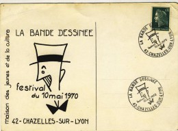 CARTE AVEC CACHET BANDE DESSINEE # CHAZELLES SUR LYON # 1970 FESTIVAL BD # MAISON DES JEUNES ET DE LA CULTURE - Marcophilie (Lettres)