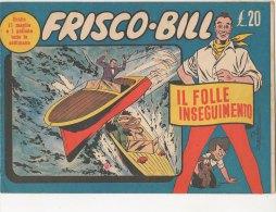 PFN/44 FRISCO-BILL Collana Arcobaleno AUDACE N.3 - 1948 Disegni Di Zamperoni/STRISCE FUMETTI DOPOGUERRA - Classici 1930/50