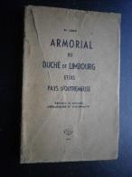 Armorial Du Duché De Limbourg Et Des Pays D'Outremeuse. Edition De 1947 - Cultural