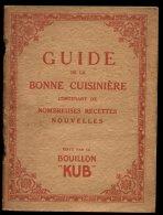 GUIDE De La BONNE CUISINIERE édité Par Le BOUILLON KUB  -  1922 - Gastronomie