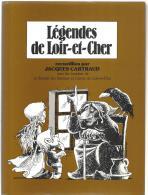 Légendes De Loir-et-Cher recueillies Par Jacques Cartraud - Centre - Val De Loire