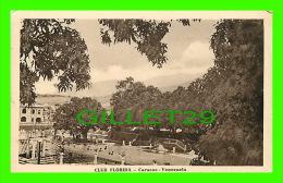 CARACAS, VENEZUELA - CLUB FLORIDA - WRITTEN IN 1948 - ANIMATED - - Venezuela