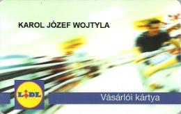 POPE JOHN PAUL II * KAROL JOZEF WOJTYLA VATICAN * SUPERMARKET CUSTOMER LOYALTY CARD * LIDL Karol Jozef Wojtyla * Hungary - Telefonkarten