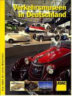 ADAC  Verkehrsmuseen In Deutschland  -  Fahrzeuge - Schifffahrt - Luftfahrt - Technik - Eisenbahn - Transport