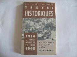 TEXTES HISTORIQUES- 19114/1945 La Premiere Moitie Du Xx E Siecle 1914 /1945 - Textes Historiques - Editer En 1974 - Livres