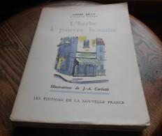 L'herbe à Pauvre Homme. Par André Billy. 1945. Edition Originale. - Bücher, Zeitschriften, Comics