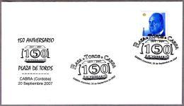 150 Años PLAZA DE TOROS - 150 Years BULLRING. Cabra, Cordoba, Andalucia, 2007 - Andere
