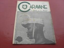 Caravane  Revue Des Anciens De La 2eme DB General Leclerc  N° 66    Juin 1947 - Revues & Journaux
