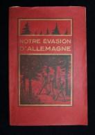 Guerre 14-18 WW1 NOTRE EVASION D'ALLEMAGNE CHARRIER DOCHE RAVAILHE 6e Régiment Du Génie Vendée Angers 1935 - 1914-18