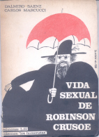 VIDA SEXUAL DE ROBINSON CRUSOE - DALMIRO SAENZ CARLOS MARCUCCHI EDICIONES L. H. 48 PAGINAS AÑO 1969 - Humor