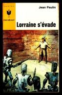 """"""" LORRAINE S'EVADE """",  Par Jacques Jean PAULIN -  MJ  N° 302. Anticipation. - Marabout Junior"""