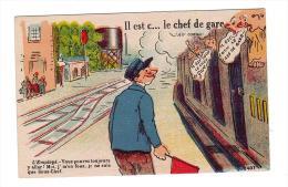 Il Est C... Le Chef De Gare...../Réf:5200 - Humor