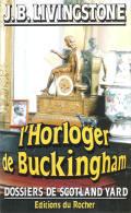 L'HORLOGER DE BUCKINGHAM - DOSSIERS DE SCOTLAND YARD - Livres, BD, Revues