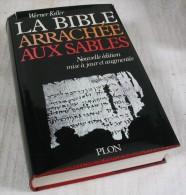 La Bible Arrachée Aux Sables / Werner Keller / Plon 1980 - Archéologie
