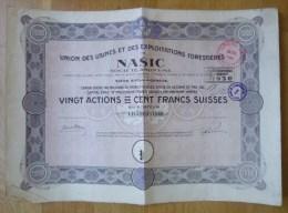 "Suisse Switzerland 1921 Aktie / Action / Share "" Nasic - Exploitations Forestieres "" 100 Francs # 2 - Shareholdings"