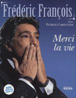 Frederic Francois - Merci La Vie - PHOTO - Livre   Book Buch Boek Libro - Musique