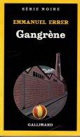Gangrène Emmanuel Errer   Série Noire N° 1978  Gallimard  1984 édition Originale - Série Noire