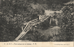 A.E.F PONT RUSTIQUE Sur Un RUISSEAU - CPA - Congo Cliché Ag. Econ. - French Congo - Other
