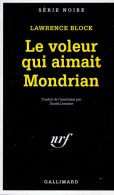 Le Voleur Qui Aimait Mondrian Lawrence Block  Série Noire N° 2403 édition Originale 1995 - Série Noire