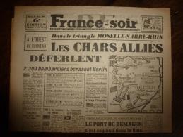 1945 FRANCE-SOIR : Le Front (MERZIG,Neunkirchen,KIRNN ,Birkenfeld,KICHBERG,Alzey,WORMS,Kaiserlautern,SCHÖNAU,Bitche,.. - Kranten