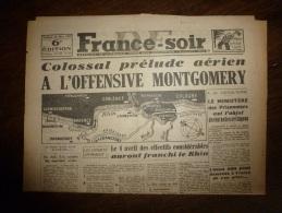 1945 FRANCE-SOIR :  Front: Ludwigshafen,Kreuznach,Neuvied,Siegburg,Eidenbach,Lanhnstein,Mannheim;Don Juan Veut Partir - Kranten