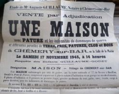 RARE AFFICHE VENTE De MAISON A CHEMERY SUR BAR 1945 AVEC INDEMNITES DOMMAGES GUERRE ETUDE Maitre Auguste GUILLAUME - Affiches