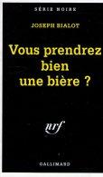 Vous Prendrez Bien Une Bière ? Joseph Bialot     Série Noire N° 2443 édition Originale 1996 - Série Noire