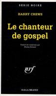 Le Chanteur De Gospel Harry Crews      Série Noire N° 2396 édition Originale 1995 - Série Noire