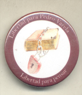 LIBERTAD A PEDRO VARELA - LIBERTAD PARA PENSAR PIN ENERO 2012 ORIGINAL - Badges