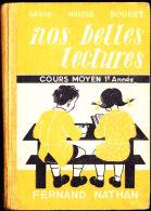 David / Haisse / Bouret - Nos Belles Lectures - Cours Moyen 1e Année - Éditions Fernand Nathan - ( 1950 ) . - Bücher, Zeitschriften, Comics