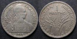INDOCHINE 1 PIASTRE 1946 Tranche Rainurée UNION FRANCAISE    PORT OFFERT - Laos