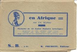 ILLUSTRATEUR - Ch. BOIRAU  : En Afrique - Pochette De 10 Cartes Postales - Illustrateurs & Photographes