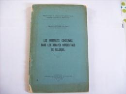 LES PORTRAITS CONSERVES DANS LES ABBAYES NORBERTNES DE BELGIQUE - Editer En 1917-  Bon Etat - 1901-1940