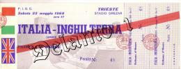 Naz. Di Calcio Italiane-- TRIESTE--. Biglietto Originale Incontro -- ITALIA -- INGHILTERRA 1968 - Abbigliamento, Souvenirs & Varie
