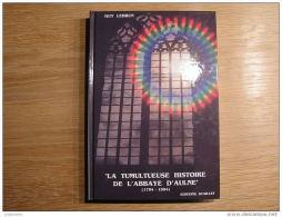 LA TUMULTUEUSE HISTOIRE DE L ABBAYE D AULNE 1794 1994 Lebrun Régionalisme Région Montigny Tilleul Thuin Lobbes Landelies - Cultural
