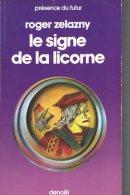 Le Signe De La Licorne   Roger Zelazny   Collection Présence Du Futur N° 251 Denoël  1985 - Présence Du Futur