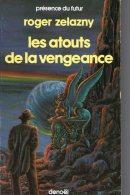 Les Atouts De La Vengeance     Roger Zelazny   Collection Présence Du Futur N° 422 Denoël  1986 - Présence Du Futur
