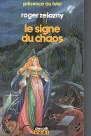 Le Signe Du Chaos      Roger Zelazny   Collection Présence Du Futur N° 468 Denoël  1990 - Présence Du Futur