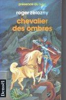 Chevalier Des Ombres    Roger Zelazny   Collection Présence Du Futur N° 469 Denoël  1992 - Présence Du Futur