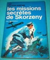 OTTO SKORZENY Missions Secrètes SS WW2 Commandos Mussolini Budapest Ardennes - Guerra 1939-45