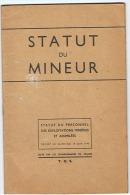 STATUT Du MINEUR DES EXPLOITATIONS MINIERES ET ASSIMILEES  1946 - Unclassified