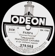 78 Trs - ODEON 279.563 - Etat TB -  FRANCISCO CANARO - PAMPA - INDIFERENCIA - 78 Rpm - Schellackplatten
